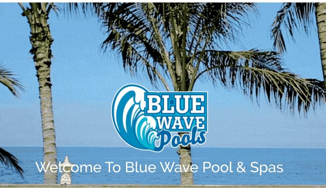 Welcome To Blue Wave Pools